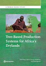 Tree-Based Production Systems for Africa S Drylands (World Bank Studies)