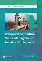 Improved Agricultural Water Management for Africa S Drylands (World Bank Studies)