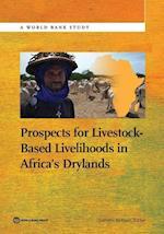 Prospects for Livestock-Based Livelihoods in Africa's Drylands (World Bank Studies)