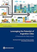 Leveraging the Potential of Argentine Cities (Directions in Development)