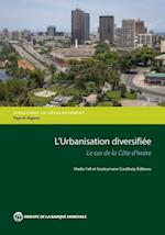 L'Urbanisation Diversifiee (Directions in Development)