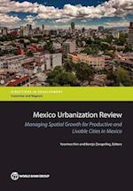 Mexico Urbanization Review (Directions in Development)