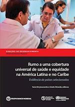 Rumo a Uma Cobertura Universal de Saude E Equidade Na America Latina E No Caribe (Directions in Development)
