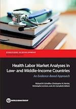 Health Labor Market Analyses in Low- And Middle-Income Countries (Directions in Development)