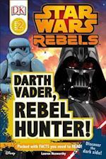 Darth Vader, Rebel Hunter! (Dk Readers: Star Wars)