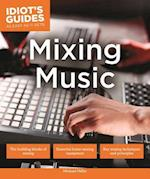 Mixing Music (Idiots Guides)
