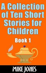 Collection of Ten Short Stories for Children, Book 1