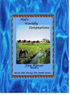 Hal's Worldly Temptations: book 3 - Nurse Hal Among The Amish af Fay Risner