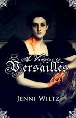 Vampire in Versailles af Jenni Wiltz