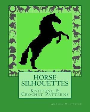 Horse Silhouettes Knitting & Crochet Patterns af Angela M. Foster