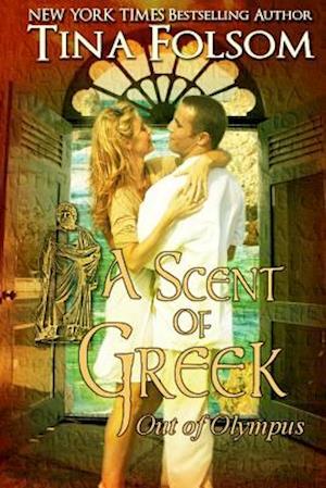 A Scent of Greek af Tina Folsom
