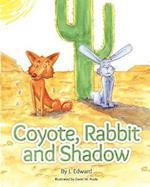 Coyote, Rabbit, and Shadow af J. Edward
