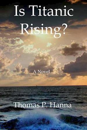 Is Titanic Rising? af Thomas P. Hanna