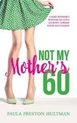 Not My Mother's 60