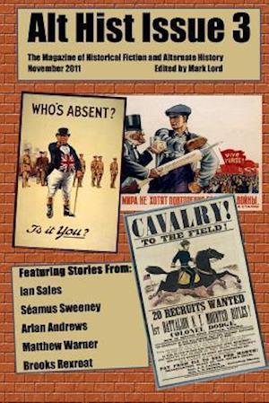Alt Hist Issue 3 af Seamus Sweeney, Mark Lord, Ian Sales