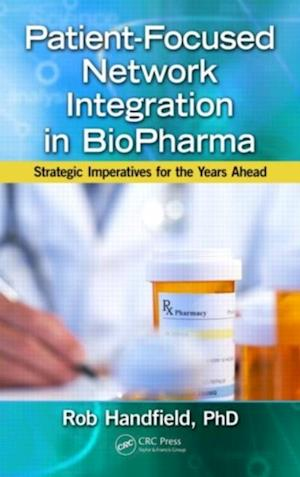 Patient-Focused Network Integration in BioPharma af Robert Handfield