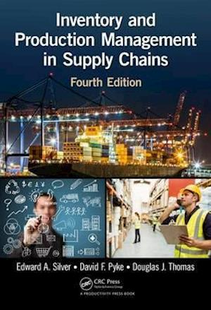 Bog, hardback Inventory and Production Management in Supply Chains af Edward A. Silver