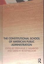 The Constitutional School of American Public Administration (PUBLIC ADMINISTRATION AND PUBLIC POLICY)