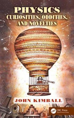 Physics Curiosities, Oddities, and Novelties af John Kimball