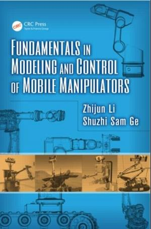Fundamentals in Modeling and Control of Mobile Manipulators af Zhijun Li