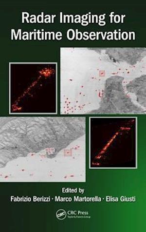 Radar Imaging for Maritime Observation af Fabrizio Berizzi