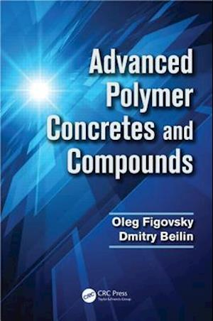 Advanced Polymer Concretes and Compounds af Oleg Figovsky