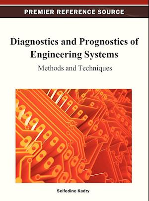 Diagnostics and Prognostics of Engineering Systems af Seifedine Kadry