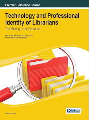 Technology and Professional Identity of Librarians af Deborah Hicks