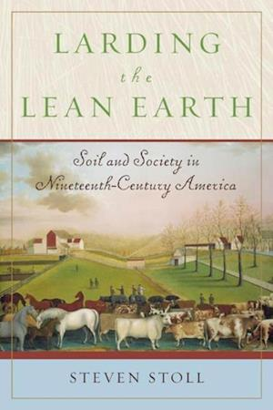 Larding the Lean Earth af Steven Stoll