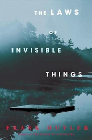 Laws of Invisible Things af Frank Huyler