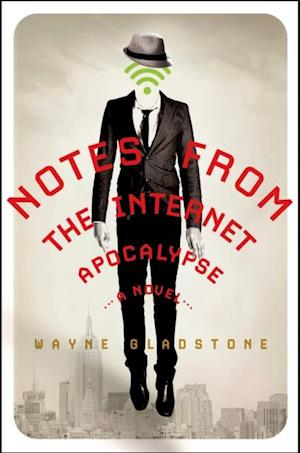Notes from the Internet Apocalypse af Wayne Gladstone