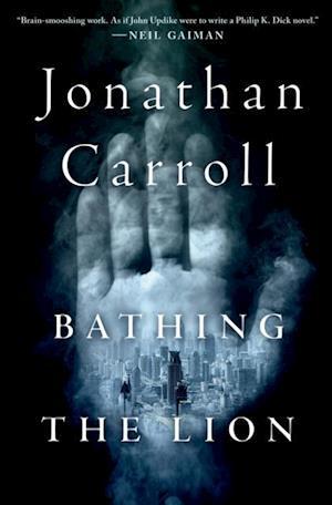 Bathing the Lion af Jonathan Carroll
