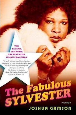 Fabulous Sylvester af Joshua Gamson