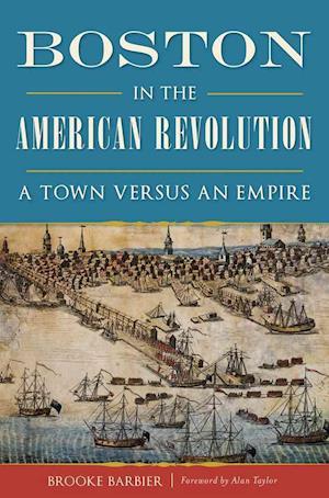 Bog, paperback Boston in the American Revolution af Brooke Barbier