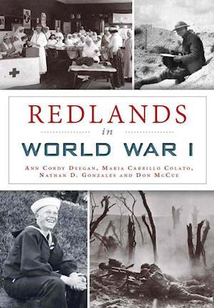 Bog, paperback Redlands in World War I af Ann Cordy Deegan, Nathan D. Gonzales, Don McCue