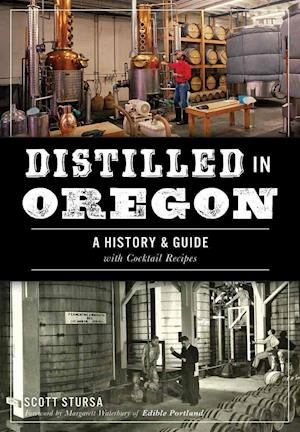 Bog, paperback Distilled in Oregon af Scott Stursa