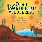 Dear Wandering Wildebeest af Irene Latham