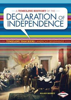 A Timeline History of the Declaration of Independence af Allan Morey