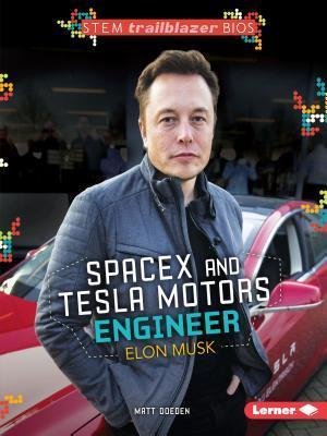 Spacex and Tesla Motors Engineer Elon Musk af Matt Doeden