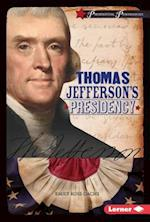 Thomas Jefferson's Presidency (Presidential Powerhouses)