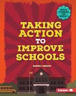 Taking Action to Improve Schools (Whos Changing the World)