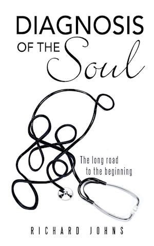 Diagnosis of the Soul af Richard Johns