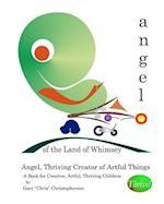 Angel, Thriving Creator of Artful Things af Gary