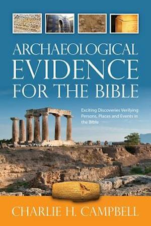 Archaeological Evidence for the Bible af Charlie H. Campbell