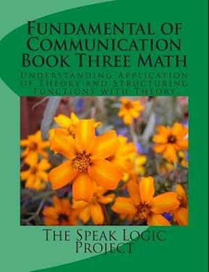 Fundamental of Communication Book Three Math af The Speak Logic Project