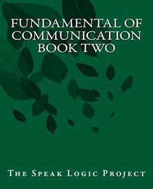 Bog, paperback Fundamental of Communication Book Two af The Speak Logic Project