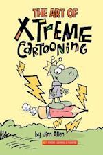 The Art of Xtreme Cartooning af Jim Allen