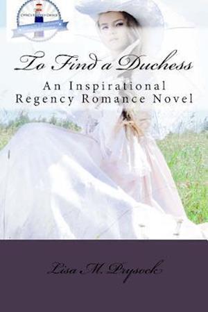 To Find a Duchess af Lisa M. Prysock