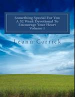 Something Special for You a 52 Week Devotional to Encourage Your Heart Volume 1 af Leann Carrick
