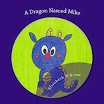 A Dragon Named Mike af Elizabeth O'Brien